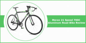 Merax 21 Speed 700c Review | A multipurpose and Worthy Bike